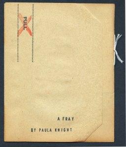 A Fray - Paula Knight. Copies available at: paulaknight.wordpress.com/shop-2/